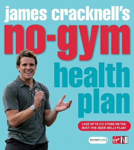 James Cracknell's No-Gym Health Plan By James Cracknell