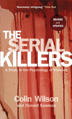 The Serial Killers: A Study in the Psychology of Violence by Colin Wilson