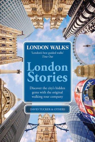 London Walks: London Stories By David Tucker