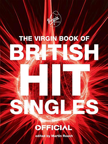 The Virgin Book of British Hit Singles By Martin Roach