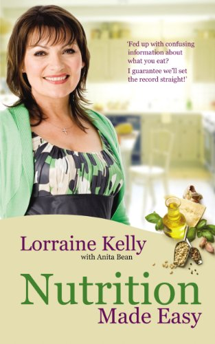 Lorraine Kelly's Nutrition Made Easy By Anita Bean