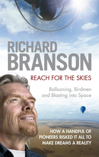 Reach for the Skies By Sir Richard Branson