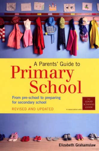 A Parents' Guide to Primary School By Elizabeth Grahamslaw