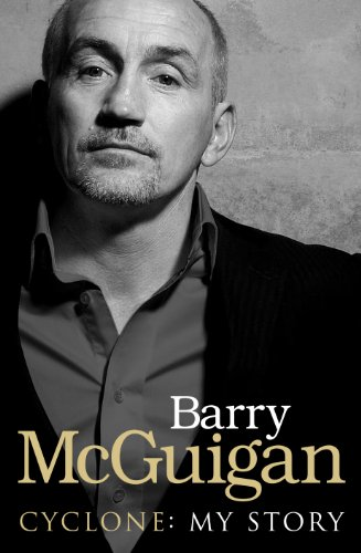 Cyclone: My Story by Barry McGuigan