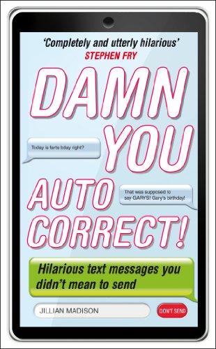 Damn You, Autocorrect! by Jillian Madison