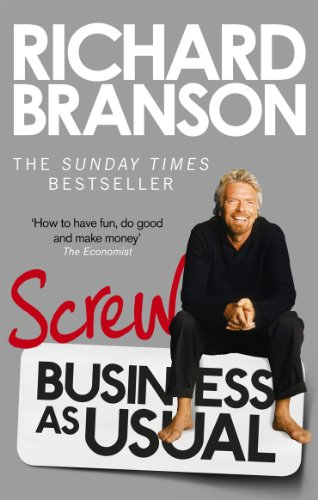 Screw Business as Usual by Sir Richard Branson