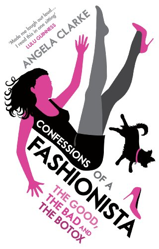 Confessions of a Fashionista By Angela Clarke