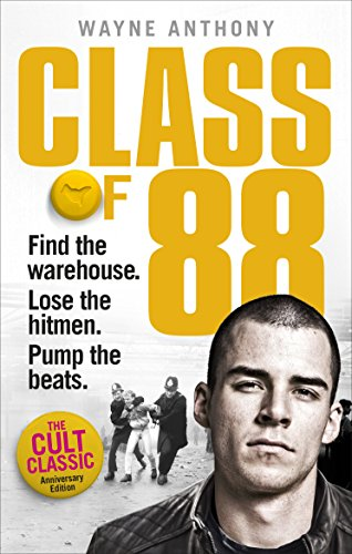 Class of '88: Find the warehouse. Lose the hitmen. Pump the beats. By Wayne Anthony