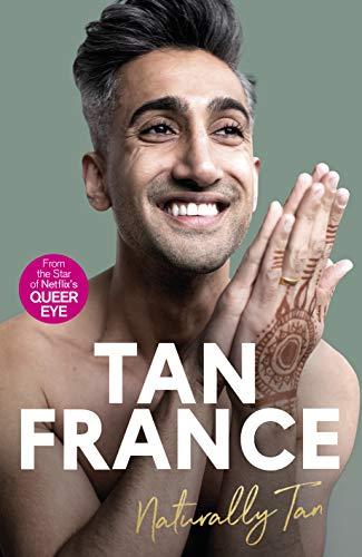 Naturally Tan Naturally Tan: A Memoir By Tan France