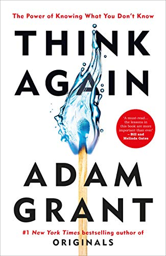 Think Again By Adam Grant