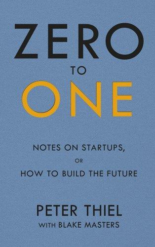 Zero to One By Blake Masters