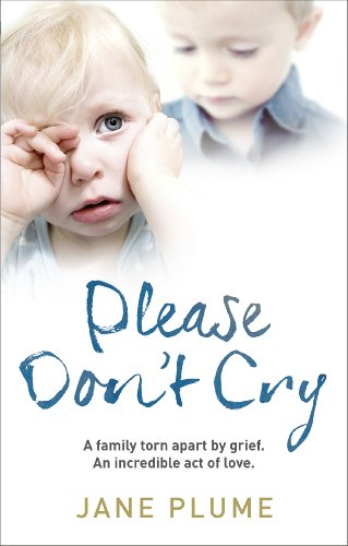 Please Don't Cry By Jane Plume