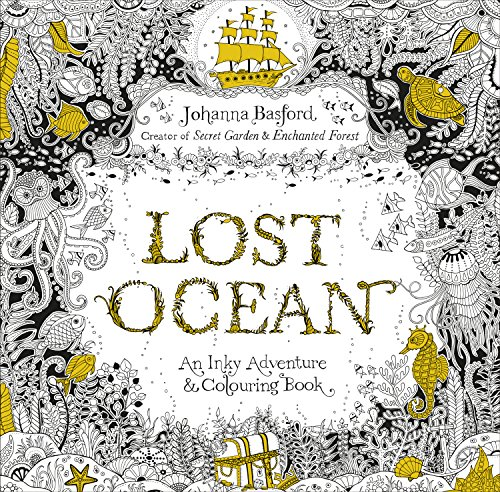 Lost Ocean: An Inky Adventure & Colouring Book by Johanna Basford