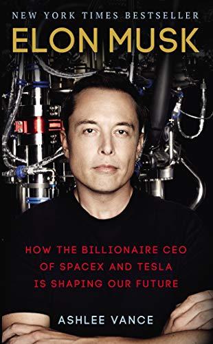 Elon Musk von Ashlee Vance