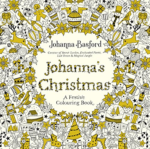 Johanna's Christmas: A Festive Colouring Book (Colouring Books) By Johanna Basford