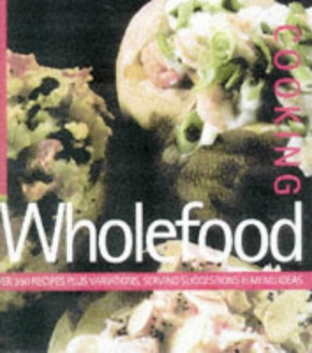 Wholefood Cooking By Erskine Childers