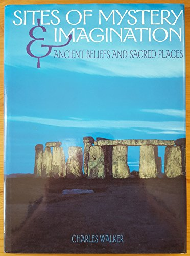 Sites of Mystery & Imagination By Charles Walker