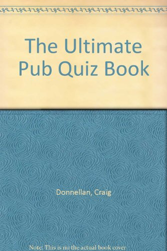 The Ultimate Pub Quiz Book By Craig Donnellan