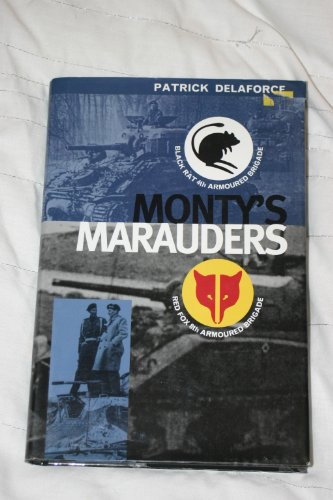Monty's Marauders: Red Fox 8th Armoured Brigade By Patrick Delaforce