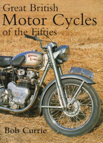 Great British Motorcycles of the 1950s by Bob Currie