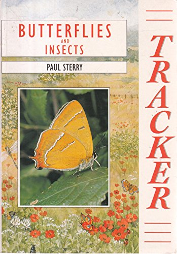 Tracker: Butterflies and Insects By Paul Sterry