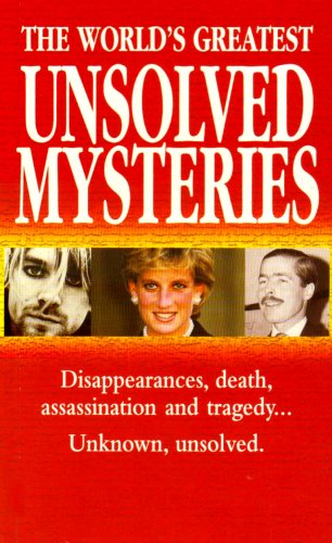 The World's Greatest Unsolved Mysteries By Unknown