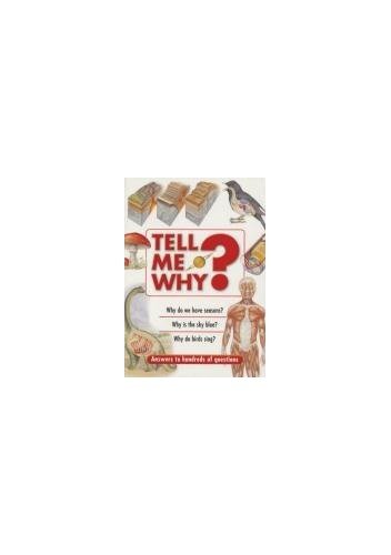 Tell ME Why?: Answers to Hundreds of Questions