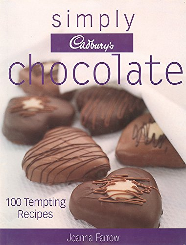 Simply Cadbury's Chocolate: 100 Tempting Recipes by Joanna Farrow