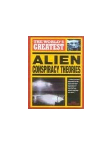 The World's Greatest Alien Conspiracy Theories By Nigel Cawthorne