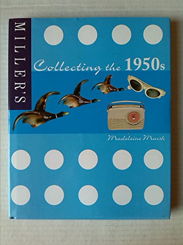 Miller's Collecting the 1950s by Unknown Author