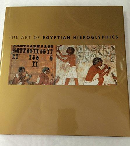 The Art of Egyptian Hieroglyphics by David Sandison