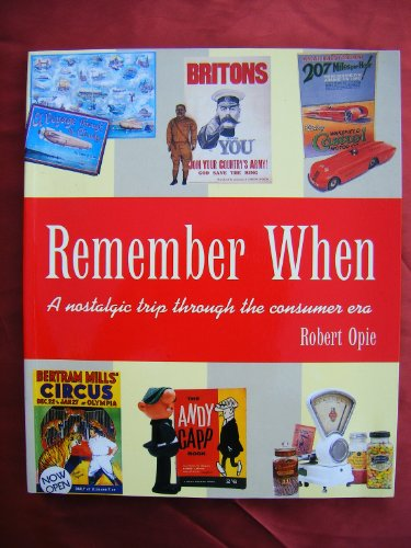 Remember When: A Nostalgic Trip Through the Consumer Era by