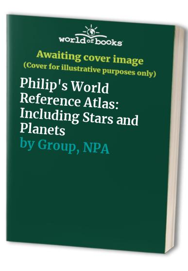Philip's World Reference Atlas: Including Stars and Planets by Unknown Author