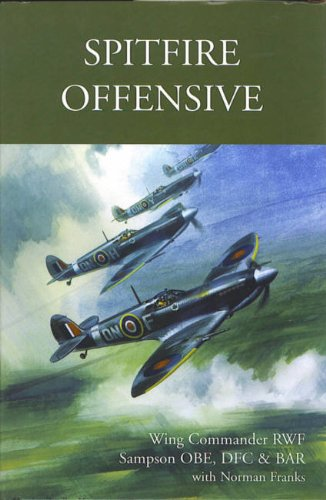 Spitfire Offensive By RWF Sampson
