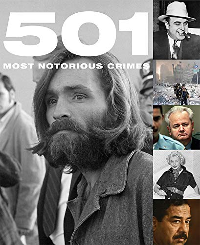 501 Most Notorious Crimes (True Crime) By Paul Donnelley