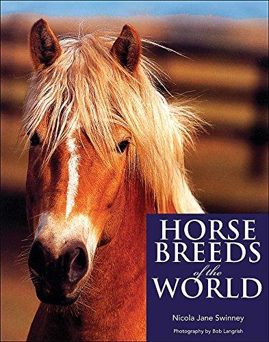 HORSE BREEDS OF THE WORLD By Nicola Jane Swinney