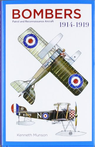 Bombers 1914-1919: Patrol and Reconnaissance Aircraft by Kenneth Munson