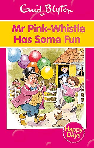 Mr Pink-Whistle Has Some Fun By Enid Blyton
