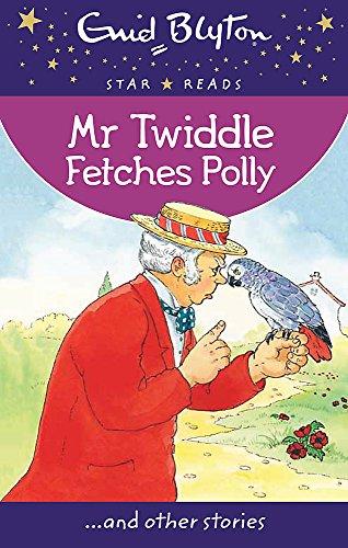 Mr Twiddle Fetches Polly By Enid Blyton