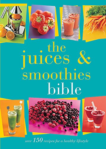 The Juices and Smoothies Bible By Bounty