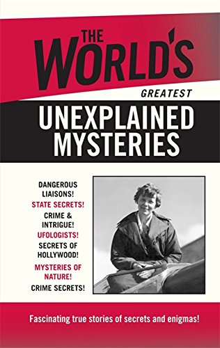 The World's Greatest Unexplained Mysteries by