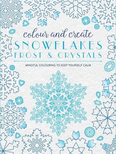 Colour and Create: Snowflakes, Frost and Crystals By Bounty