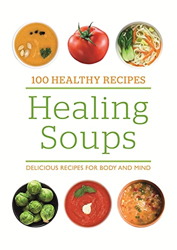 100 Healthy Recipes: Healing Soups By Bounty