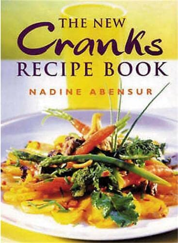 The New Cranks Recipe Book by Nadine Abensur