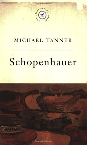 The Great Philosophers:Schopenhauer By Michael Tanner