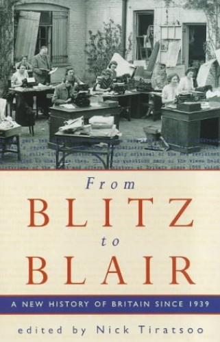 From Blitz To Blair: A New History Of Britain Since 1939 Paperback Book The
