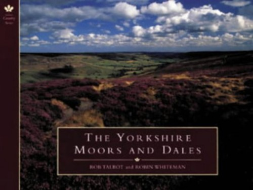 The Yorkshire Moors and Dales By Rob Talbot