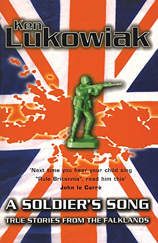 A Soldier's Song: True Stories from the Falklands By Ken Lukowiak