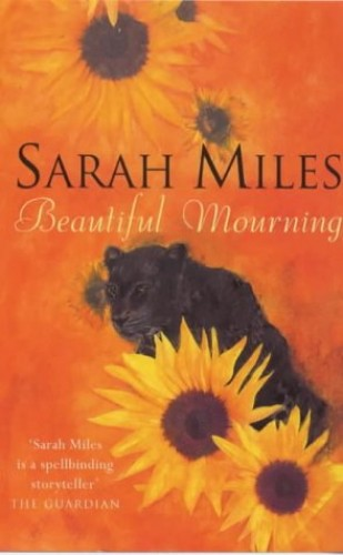 Beautiful Mourning By Sarah Miles