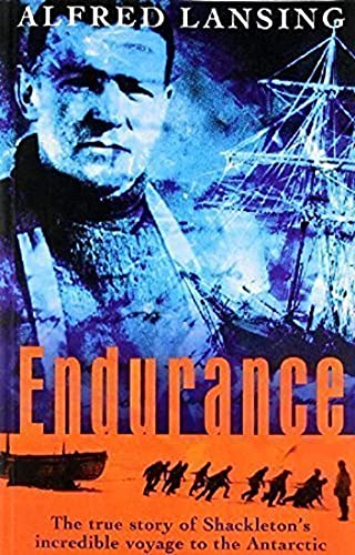 Endurance: Shackleton's Incredible Voyage to the Antarctic By Alfred Lansing